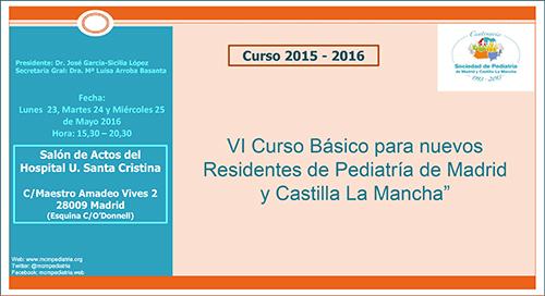 VI Curso Básico para nuevos Residentes de Pediatría de Madrid y Castillas La Man